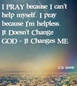 Prayer changes me 1